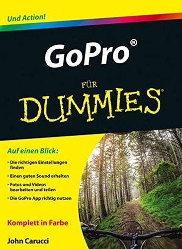 GoPro für Dummies Taschenbuch – 5. August 2015 John Carucci Rainer G. Haselier GoPro für Dummies Wiley-VCH