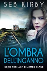 L'ombra dell'inganno (Serie thriller di James Blake) (Volume 2) (Italian Edition)