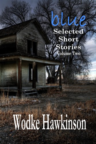Blue, Selected Short Stories Vol. Two
