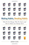 Image of Making Habits, Breaking Habits: Why We Do Things, Why We Don't, and How to Make Any Change Stick