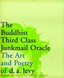 The Buddhist Third Class Junkmail Oracle, D. A. Levy, 1888363886