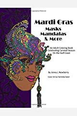 Mardi Gras Masks Mandalas and More: An Adult Coloring Book Celebrating Carnival Season on the Gulf Coast Paperback