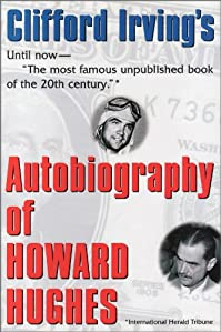 Autobiography Of Howard Hughes: Confessions Of An Unhappy Billionaire by Clifford Irving ebook deal