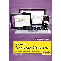 Microsoft OneNote 2016 & 2013 Den digitalen Office-Notizblock effizient nutzen
