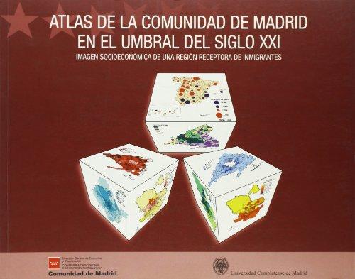 Atlas de la comunidad de Madrid en el umbral del siglo XXI / Atlas of the Community of Madrid at the Turn of the Twentieth Century: Imagen ... of an Immigrants Region (Spanish Edition)