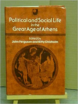 Political and Social Life in the Great Age of Athens