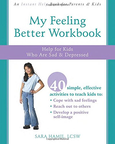 My Feeling Better Workbook: Help for Kids Who Are Sad and Depressed pdf