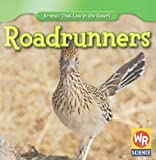 img - for Roadrunners (Animals That Live in the Desert) book / textbook / text book