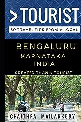 Greater Than a Tourist – Bengaluru Karnataka India: 50 Travel Tips From a Local