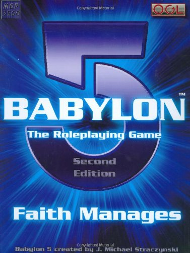 Babylon 5: Faith Manages (Babylon 5 Roleplaying Game, Second Edition, RPG) pdf epub