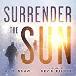 Surrender the Sun | A R. Shaw