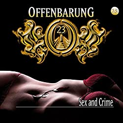 Sex and Crime (Offenbarung 23, 25)