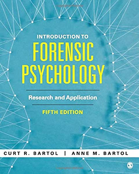 Amazon Com Introduction To Forensic Psychology Research And Application 9781506387246 Bartol Curtis R Bartol Anne M Books