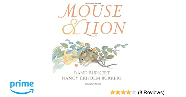 Mouse & Lion: Rand Burkert, Nancy Ekholm Burkert: 9780545101479