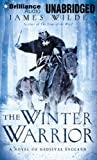 img - for The Winter Warrior: A Novel of Medieval England (Hereward) book / textbook / text book