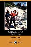 Gold Seekers Of '49, Edwin L. Sabin, 1406596752
