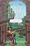 The Inner Kitchen, Laurel Herman, 1452536783