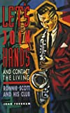 Let s Join Hands and Contact the Living: Ronnie Scott and His Club