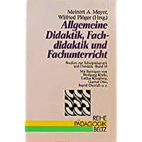 Allgemeine Didaktik, Fachdidaktik und Fachunterricht (Reihe Pädagogik)