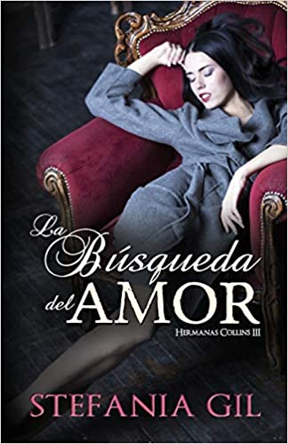 Amazon.com: La búsqueda del amor (Hermanas Collins) (Spanish Edition) (9781718064775): Stefania Gil, La Taguara Design: Books