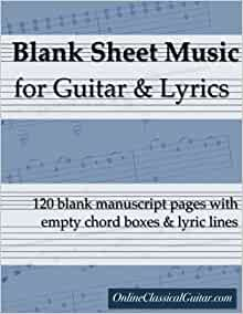 Amazon.com: Blank Sheet Music for Guitar & Lyrics: 120 blank manuscript pages with empty chord boxes and lyric lines (9781540412140): Matthew Ellul, ...