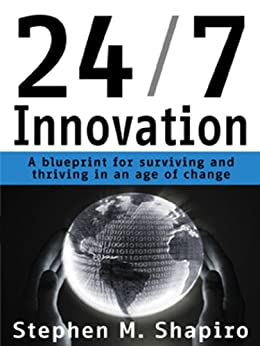 24/7 Innovation by [Shapiro, Stephen M.]