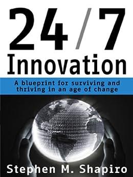 24/7 Innovation by [Shapiro, Stephen]