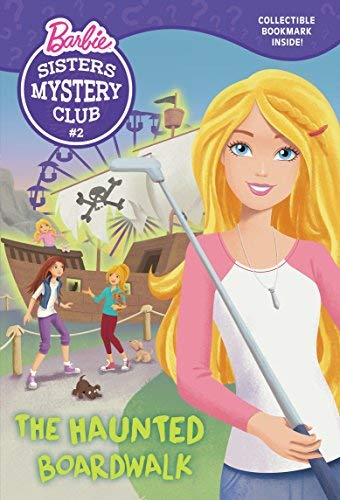 Sisters Mystery Club #2: The Haunted Boardwalk (Barbie) (Barbie Chapters) by Tennant Redbank ()
