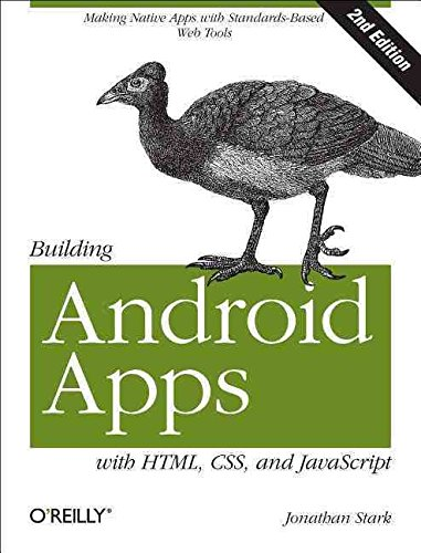 [(Building Android Apps with HTML, CSS, and JavaScript : Making Native Apps with Standards-based Web Tools)] [By (author) Jonathan Stark ] published on (February, 2012)
