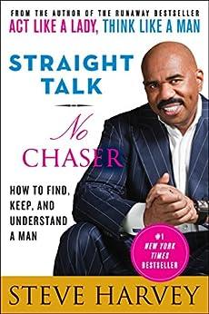 Straight Talk, No Chaser by [Harvey, Steve]