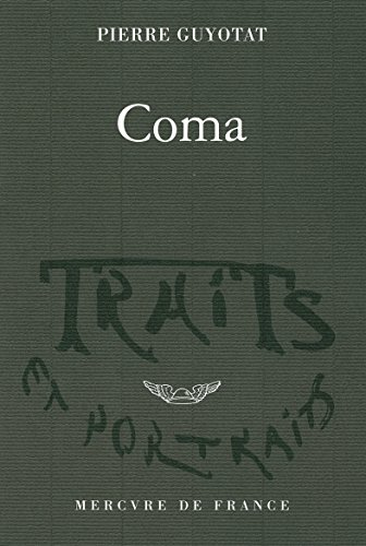 Coma (Traits et portraits) (French Edition) by Pierre Guyotat