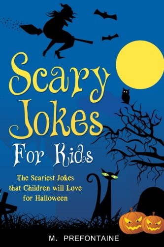 Scary Jokes For Kids: The Scariest Jokes That Kids Will Love For (Best Halloween Jokes Of 2017)