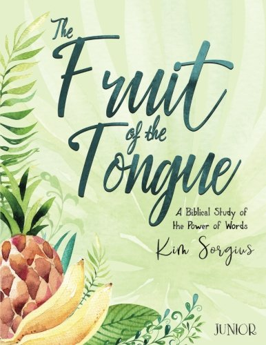 Fruit of The Tongue: A Biblical Study of the Power of Words (Junior)