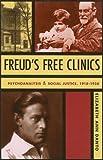 Freud's Free Clinics: Psychoanalysis and Social