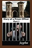 Diary of a Prison Officer - Part 1, Jaypbee, 148233383X