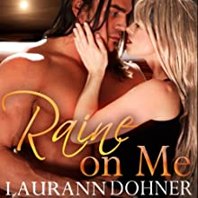 Raine on Me Audiobook by Laurann Dohner Narrated by Liz Chastain