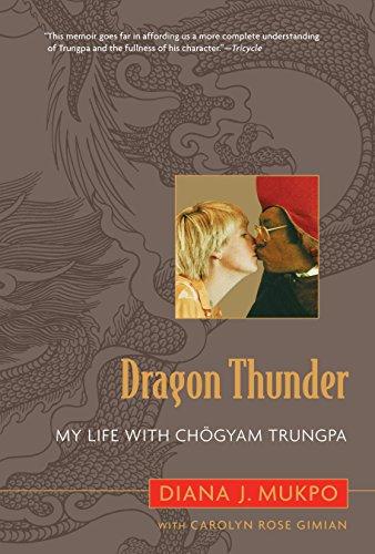 Dragon Thunder: My Life with Chogyam Trungpa (Rose Dragon)