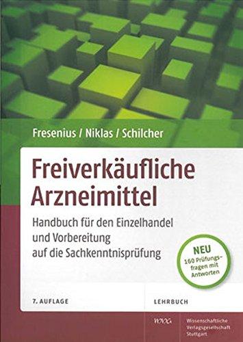 Freiverkäufliche Arzneimittel: Handbuch für den Einzelhandel und Vorbereitung auf die Sachkenntnisprüfung. 160 Prüfungsfragen mit Antworten. Lehrbuch