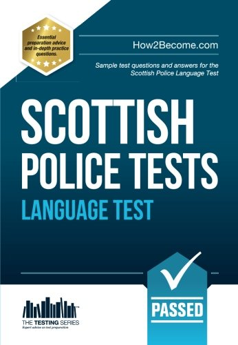 Scottish Police Tests Language Test: Sample test questions and answers for the Scottish Police Language Test by How2Become Ltd