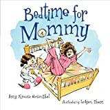 Bedtime for Mommy, Amy Krouse Rosenthal, 1599904659