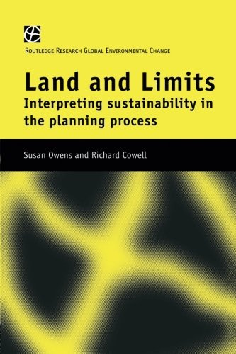 Land and Limits: Interpreting Sustainability in the Planning Process (Routledge Research Global Environmental Change)