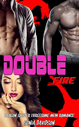Double Fire: Dragon Shifter Threesome MFM Romance - Double Dragon Series
