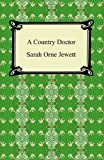A Country Doctor, Sarah Orne Jewett, 1420940783