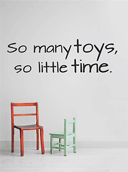Decal Vinyl Wall Sticker So Many Toys So Little Time Quote