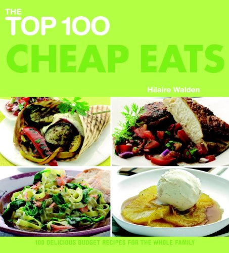 Download The Top 100 Cheap Eats: 100 Delicious Budget Recipes for the Whole Family (The Top 100 Recipes Series) pdf