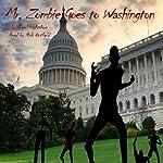 Mr. Zombie Goes to Washington | Carol Hightshoe