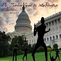 Mr. Zombie Goes to Washington