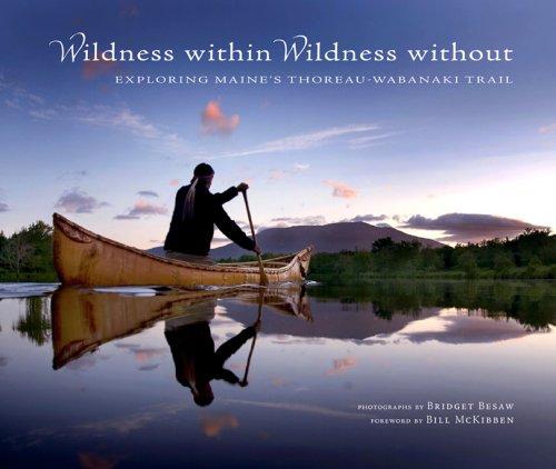 Wildness Within Wildness Without; Exploring Maine's Thoreau-Wabanaki Trail