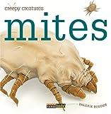 Creepy Creatures: Mites, Valerie Bodden, 0898129362