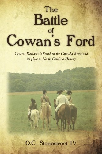 The Battle of Cowan's Ford: General Davidson's Stand on the Catawba River, and its place in North Carolina - Carolina Place North